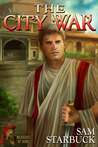 The City War (Warriors of Rome, #3)