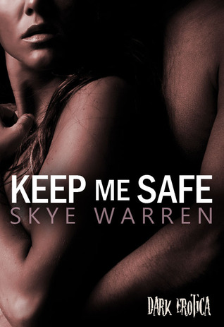 Keep Me Safe (Dark Erotica, #1)