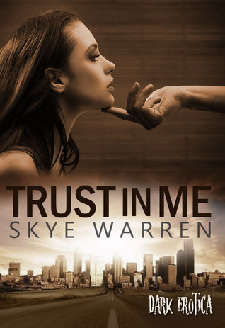 Trust in Me by Skye Warren
