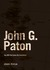 John G. Paton: You Will Be ...