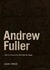 Andrew Fuller: I Will Go Do...