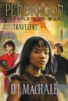 The Travelers: Book Three (Pendragon: Before the War)