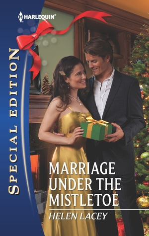 Marriage Under the Mistletoe by Helen Lacey
