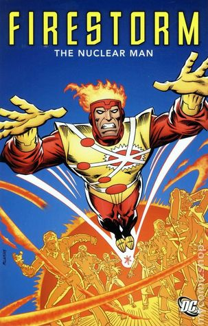Firestorm, the Nuclear Man by Gerry Conway