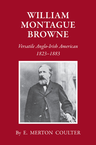 William Montague Browne: Versatile Anglo-Irish American, 1823-1883