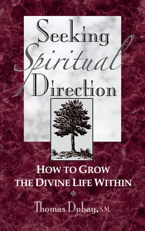 Seeking Spiritual Direction by Thomas Dubay