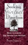 Seeking Spiritual Direction: How to Grow the Divine Life Within