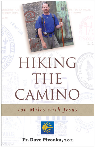 Hiking the Camino by Dave Pivonka