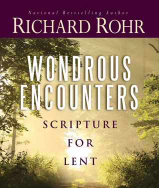 Wondrous Encounters by Richard Rohr