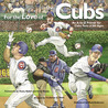 For the Love of the Cubs: An A-to-Z Primer for Cubs Fans of All Ages