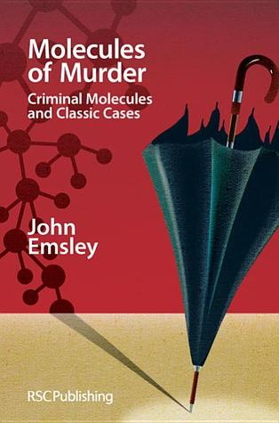 Molecules of Murder: Criminal Molecules and Classic Cases