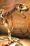 Deep Alberta: Fossil Facts and Dinosaur Digs