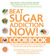 Beat Sugar Addiction Now! Cookbook by Jacob Teitelbaum