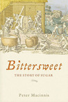 Bittersweet: The Story of Sugar