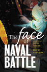 The Face of Naval Battle: The Human Experience of Modern War at Sea