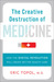 The Creative Destruction of Medicine by Eric J. Topol