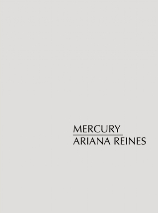 Mercury by Ariana Reines