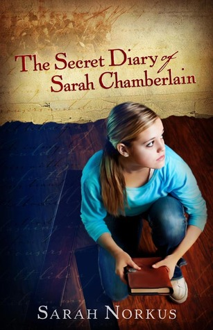 The Secret Diary of Sarah Chamberlain by Sarah Norkus