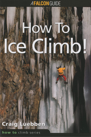 How to Climb: How to Ice Climb!