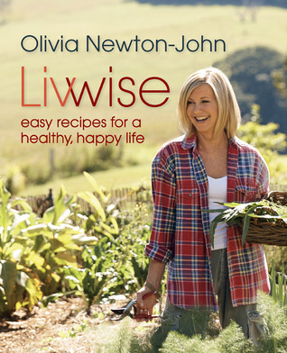 Livwise: Easy Recipes for a Healthy, Happy Life