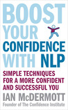 Boost Your Confidence With NLP: Simple Techniques for a More Confident and Successful You