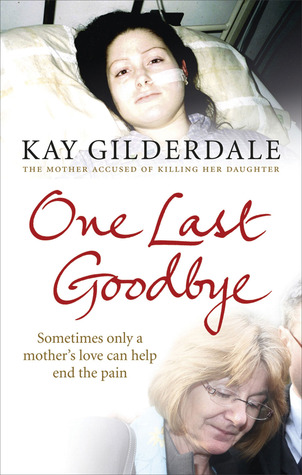 One Last Goodbye by Kay Gilderdale