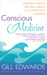 Conscious Medicine: Creating Health and Well-Being in a Conscious Universe