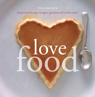 Love Food by Tina Bester