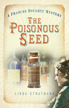 The Poisonous Seed (A Frances Doughty Mystery, #1)