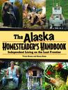 Homesteader Handbook: The Alaska Book of Knowledge