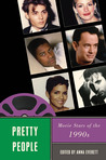 Pretty People: Movie Stars of the 1990s