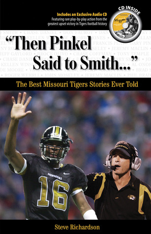 """Then Pinkel Said to Smith. . ."": The Best Missouri Tigers Stories Ever Told"