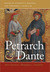 Petrarch and Dante: Anti-Dantism, Metaphysics, Tradition