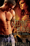 Keeping Blood (Immortal Council, #2)