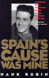 Spain's Cause was Mine: A Memoir of an American Medic in the Spanish War