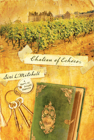Chateau of Echoes by Siri Mitchell