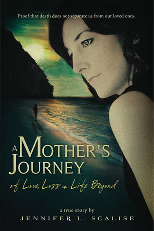 A Mother's Journey of Love, Loss & Life Beyond