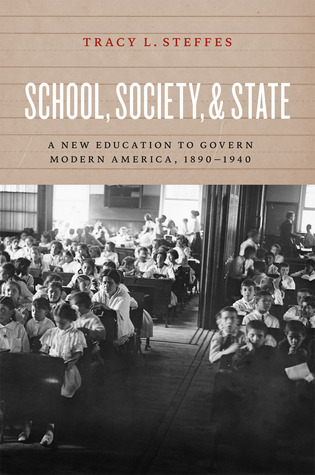 School, Society, and State by Tracy Steffes