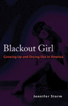 Blackout Girl: Growing Up and Drying Out in America