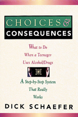 Choices and Consequences by Dick Schaefer