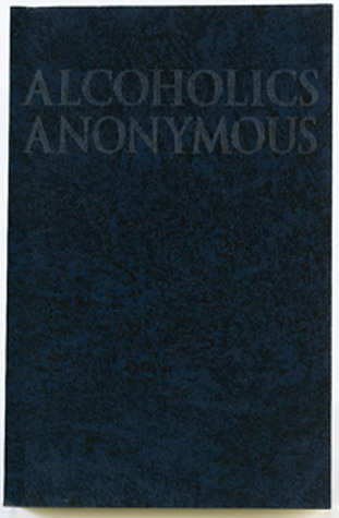 Alcoholics Anonymous - Big Book by Alcoholics Anonymous