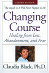 Changing Course: Healing from Loss, Abandonment, and Fear