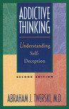 Addictive Thinking: Understanding the Addictive Process and Compulsive Behavior