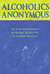 Alcoholics Anonymous by Alcoholics Anonymous