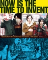 Now Is the Time to Invent: Reports from the Indie-Rock Revolution, 1985-2000