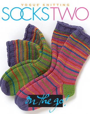 Vogue® Knitting on the Go! Socks Two by Trisha Malcolm