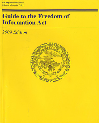 Guide to the Freedom of Information Act 2009 by Justice Dept. (U.S.), Offic...