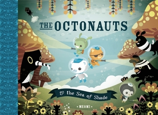 The Octonauts and the Sea of Shade by Meomi