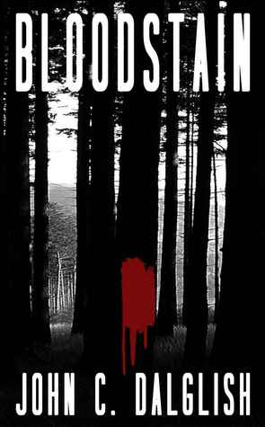 Bloodstain by John C. Dalglish