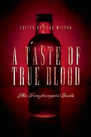 A Taste of True Blood by Leah Wilson